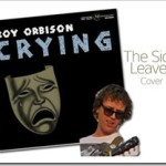 "The Sick-Leaves Covers Roy Orbison's ""Crying"""