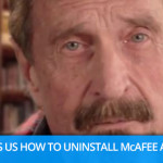 John McAfee Shows Us How To Uninstall McAfee Antivirus – NSFW Video